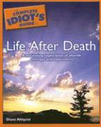 The Complete Idiot's Guide to Life After Death