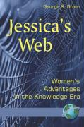 Jessica's Web: Womens Advantages in the Knowledge Era (PB) - Graen, George