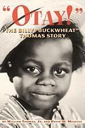 "Otay! - The Billy ""Buckwheat"" Thomas Story"