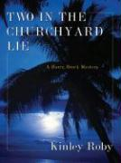 Two in the Churchyard Lie: A Harry Brock Mystery - Roby, Kinley