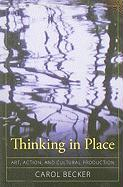 Thinking in Place: Art, Action, and Cultural Production