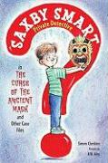 The Curse of the Ancient Mask and Other Case Files (Saxby Smart, Private Detective)