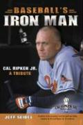 Baseball's Iron Man: Cal Ripken JR. a Tribute