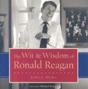 The Wit & Wisdom of Ronald Reagan - Humes, James C.