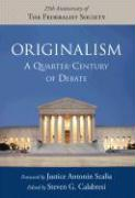 Originalism: The Quarter-Century of Debate