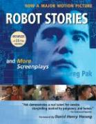 Robot Stories: And More Screenplays - Pak, Greg