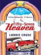 Fifty-Seven Heaven: A Kitty Bloodworth, '57 Mystery - Cruse, Lonnie