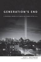 Generation's End: A Personal Memoir of American Power After 9/11