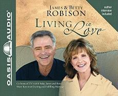 Living in Love: Co-Hosts of TV's Life Today, James and Betty Share Keys to an Exciting and Fulfilling Marriage - Robinson, James; Robison, Betty