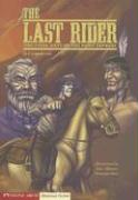 The Last Rider: The Final Days of the Pony Express