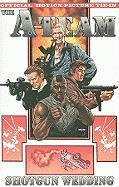 A-Team: Shotgun Wedding - Carnahan, Joe; Waltz, Tom