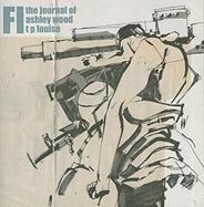 FI #1: The Journal of Ashley Wood