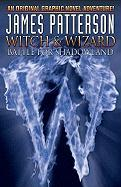 James Pattersons Witch & Wizard: Battle for Shadowland (Witch & Wizard (Idw))