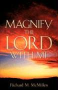 Magnify the Lord with Me - McMillen, Richard M.