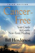 Cancer-Free: Your Guide to Gentle, Non-Toxic Healing