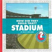 How Did They Build That? Stadium - Mullins, Matt
