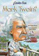 Quien Fue Mark Twain? /Who Was Mark Twain?