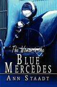The Woman in the Blue Mercedes - Staadt, Ann