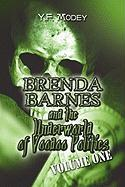 Brenda Barnes and the Underworld of Voodoo Politics: Volume One