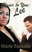 Closer to You: Lee - Rochelle, Marie