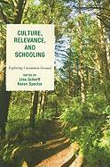 Culture, Relevance, and Schooling: Exploring Uncommon Ground