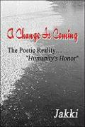 A Change Is Coming: The Poetic Reality