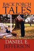 Back Porch Tales - Jefferson, Daniel E.