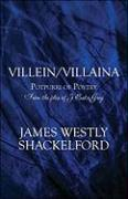 Villein/Villain: A Potpourri of Poetry: From the Files of J Estie Grey