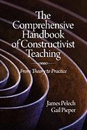 The Comprehensive Handbook of Constructivist Teaching: From Theory to Practice (PB)