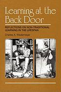Learning at the Back Door Reflections on Non-Traditional Learning in the Lifespan - Wedemeyer, Charles A.