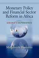Monetary Policy and Financial Sector Reform in Africa: Ghana's Experience - Bawumia, Mahamudu