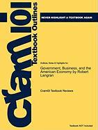 Outlines & Highlights for Government, Business, and the American Economy by Robert Langran, ISBN: 9780742553231 - Cram101 Textbook Reviews