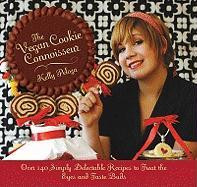 The Vegan Cookie Connoisseur the Vegan Cookie Connoisseur: Over 140 Simply Delicious Recipes That Treat the Eyes and Taover 140 Simply Delicious Recip