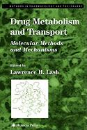 Drug Metabolism and Transport: Molecular Methods and Mechanisms
