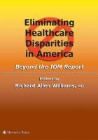 Eliminating Healthcare Disparities in America: Beyond the Iom Report