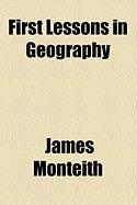First Lessons in Geography - Monteith, James