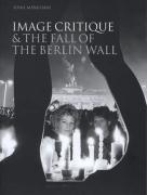 Image Critique & the Fall of the Berlin Wall