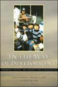 In the Way of Development: Indigenous Peoples, Life Projects and Globalization