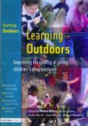 Learning Outdoors: Improving the Quality of Young Children's Play Outdoors