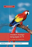 Modern Foreign Languages 5-11: A Guide for Teachers - Jones Jane; Jones, Jane; Coffey, Simon