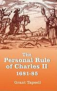 The Personal Rule of Charles II, 1681-85