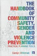 The Handbook of Community Safety, Gender and Violence Prevention - Whitzman, Carolyn