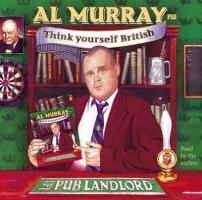 Murray the Pub Landlord Says Think Yourself British - Murray, Al