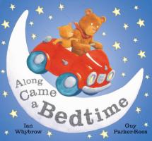 Along Came a Bedtime - Whybrow, Ian