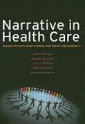 Narrative in Health Care: Healing Patients, Practitioners, Profession, and Community