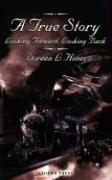 A True Story: Looking Forward, Looking Back. - Hines, Doreen L.