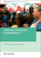 Understanding Community: Politics, Policy and Practice