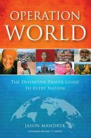 Operation World: The Definitive Prayer Guide to Every Nation