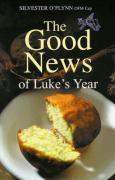 The Good News of Luke's Year: New Revised Edition - O'Flynn, Silvester