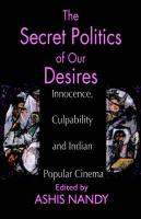 The Secret Politics of Our Desires: Innocence, Culpability and Indian Popular Cinema